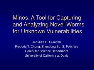 Minos: A Tool for Capturing and Analyzing Novel Worms for Unknown Vulnerabilities