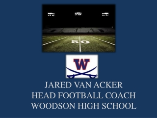 JARED VAN ACKER HEAD FOOTBALL COACH WOODSON HIGH SCHOOL