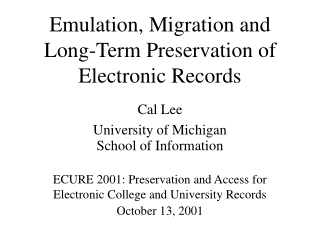 Emulation, Migration and Long-Term Preservation of Electronic Records