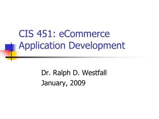 CIS 451: eCommerce  Application Development