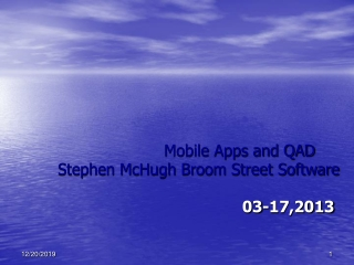 Mobile Apps and QAD	 Stephen McHugh Broom Street Software