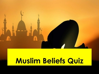 Muslim Beliefs Quiz