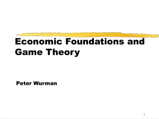 Economic Foundations and Game Theory