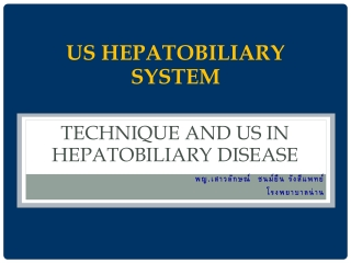 Technique and US in hepatobiliary disease