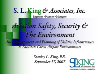S. L. King & Associates, Inc. Engineers   Planners  Managers Aviation Safety, Security &