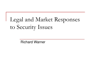 Legal and Market Responses to Security Issues