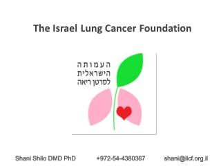Shani Shilo  DMD PhD            +972- 54-4380367            shani@ilcf.il