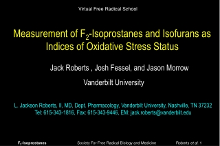 Measurement of F 2 -Isoprostanes and Isofurans as Indices of Oxidative Stress Status