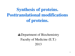 Synthesis of proteins. Posttranslational modifications of proteins.