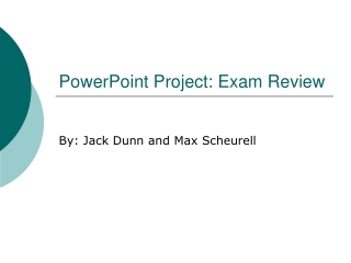 PowerPoint Project: Exam Review