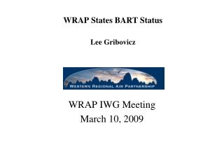 WRAP States BART Status Lee Gribovicz