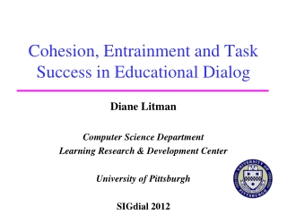 Cohesion, Entrainment and Task Success in Educational Dialog