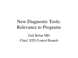 New Diagnostic Tools: Relevance to Programs