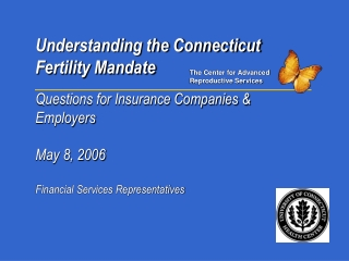 Understanding the Connecticut Fertility Mandate Questions for Insurance Companies & Employers