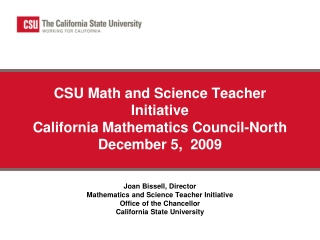 CSU Math and Science Teacher Initiative California Mathematics Council-North December 5,  2009