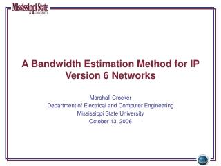A Bandwidth Estimation Method for IP Version 6 Networks