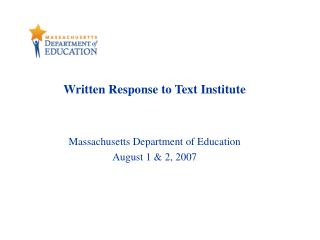 Written Response to Text Institute Massachusetts Department of Education August 1 & 2, 2007
