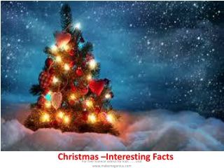 Christmas –Interesting Facts