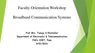 Faculty Orientation Workshop Broadband Communication Systems