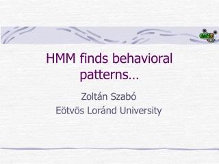 HMM finds behavioral patterns…