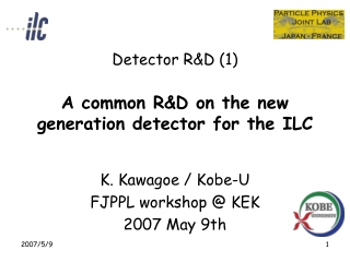 Detector R&D (1) A common R&D on the new generation detector for the ILC