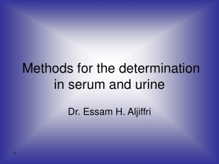 Methods for the determination in serum and urine