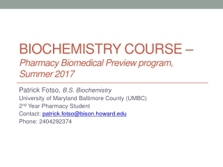 BIOCHEMISTRY COURSE –  Pharmacy  Biomedical Preview  program, Summer  2017