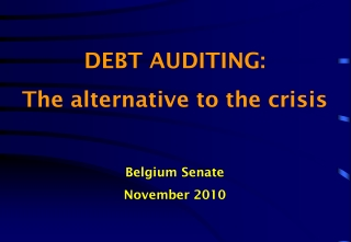 DEBT AUDITING:  The alternative to the crisis Belgium Senate November 2010