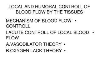 LOCAL AND HUMORAL CONTROLL OF BLOOD FLOW BY THE TISSUES