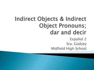 Indirect Objects & Indirect Object Pronouns;  dar  and  decir