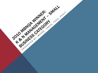2010 MBNQA Winner: K & N Management – Small Business Category