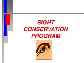 SIGHT CONSERVATION PROGRAM