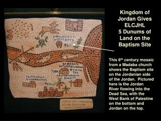 Kingdom of Jordan Gives ELCJHL  5 Dunums of Land on the Baptism Site