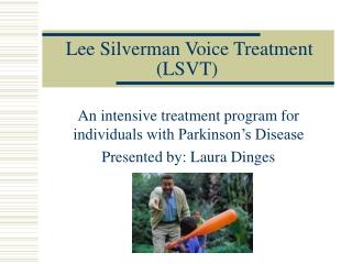 Lee Silverman Voice Treatment (LSVT)