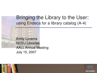 Bringing the Library to the User : using Endeca for a library catalog (A-4)