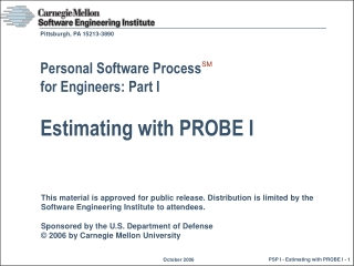 Personal Software Process  for Engineers: Part I Estimating with PROBE I