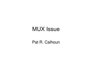 MUX Issue