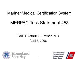 Mariner Medical Certification System   MERPAC Task Statement #53