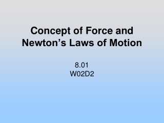 Concept of Force and Newton's Laws of Motion 8.01 W02D2