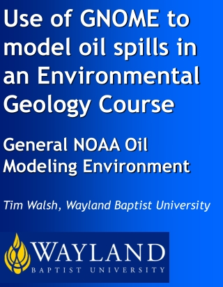 Use of GNOME to model oil spills in an Environmental  Geology Course