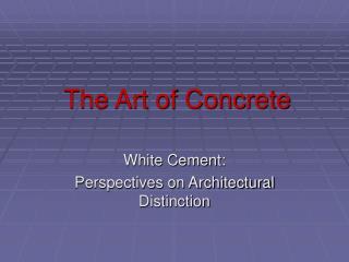 The Art of Concrete