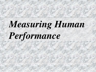 Measuring Human Performance