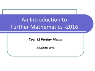 An Introduction to  Further Mathematics -2016