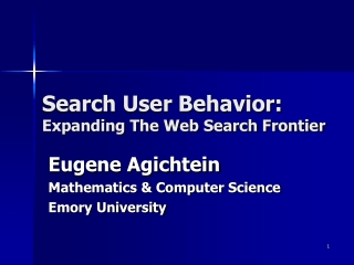 Search User Behavior: Expanding The Web Search Frontier