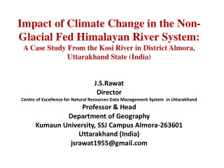 Impact of Climate Change in the Non-Glacial Fed Himalayan River System:
