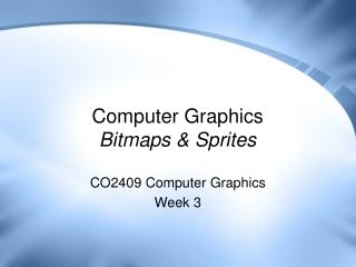 Computer Graphics Bitmaps & Sprites