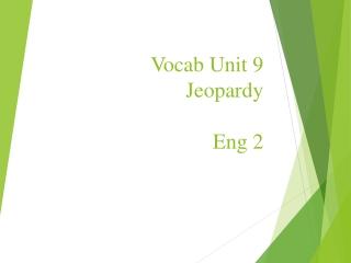 Vocab Unit  9  Jeopardy Eng 2