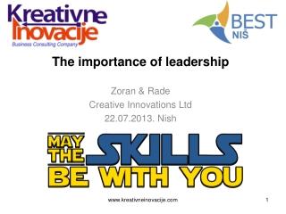 The importance of leadership Zoran  & Rade Creative Innovations Ltd 22.07.2 0 13 . Nish