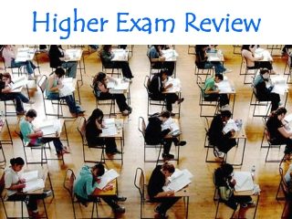 Higher Exam Review