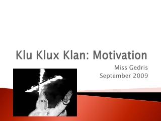 Klu  Klux Klan: Motivation